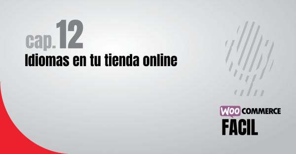 WooCommerce Fácil Capítulo 12 Idiomas en tu tienda online