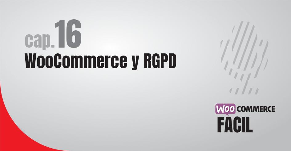 WooCommerce Fácil Capítulo 16 WooCommerce y RGPD