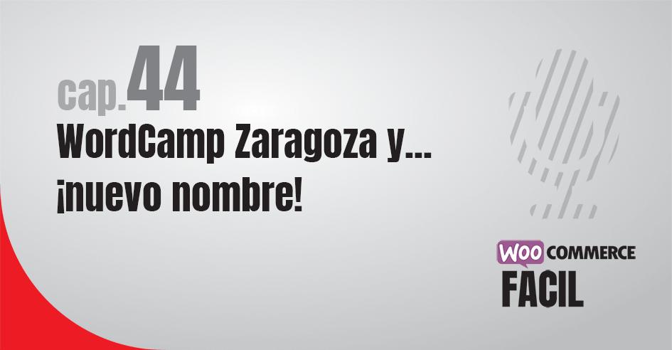 Capítulo 44 WordCamp Zaragoza y nuevo nombre