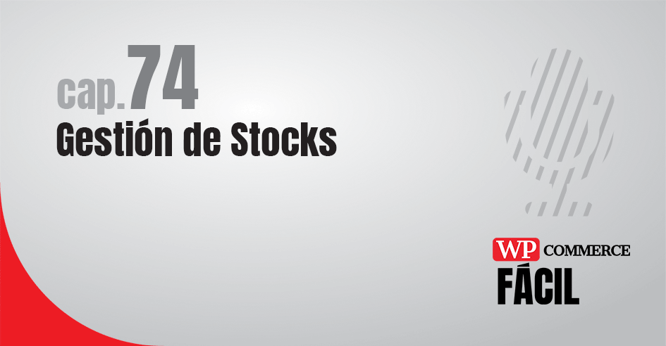 Capítulo 74 WooCommerce gestión de stocks o inventario