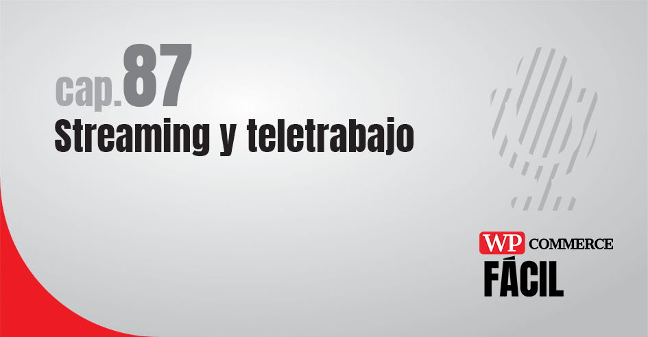Woocommerce Streaming Teletrabajo
